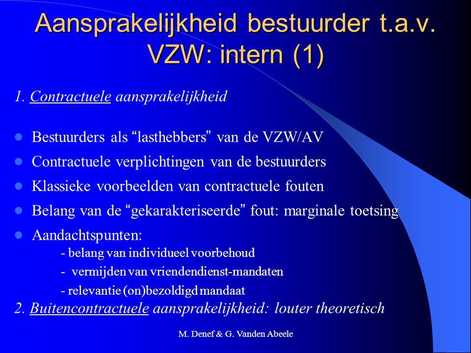 """M. Denef & G. Vanden Abeele Aansprakelijkheid bestuurder t.a.v. VZW: intern (1) 1. Contractuele aansprakelijkheid Bestuurders als """" lasthebbers """" van"""