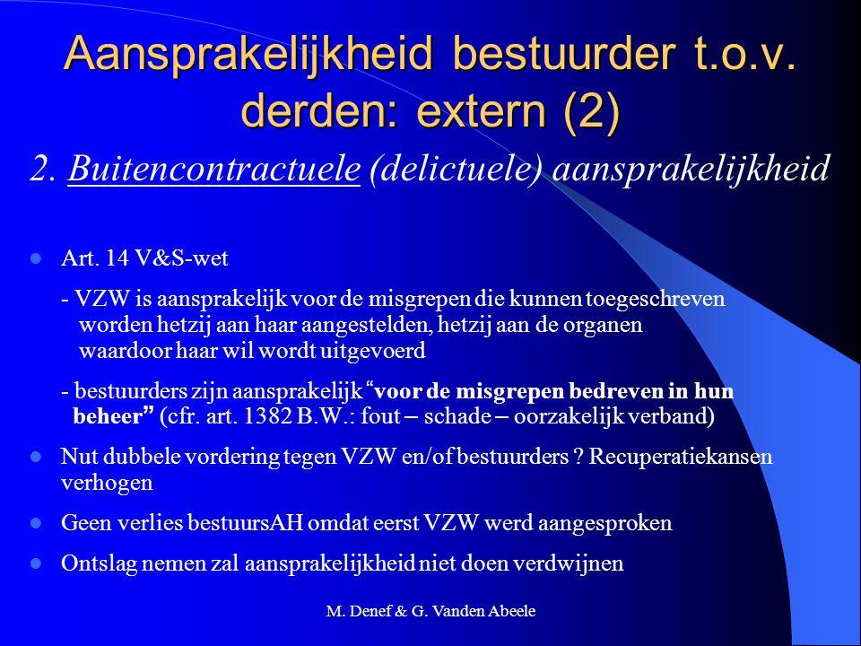 M. Denef & G. Vanden Abeele Aansprakelijkheid bestuurder t.o.v. derden: extern (2) 2. Buitencontractuele (delictuele) aansprakelijkheid Art. 14 V&S-we