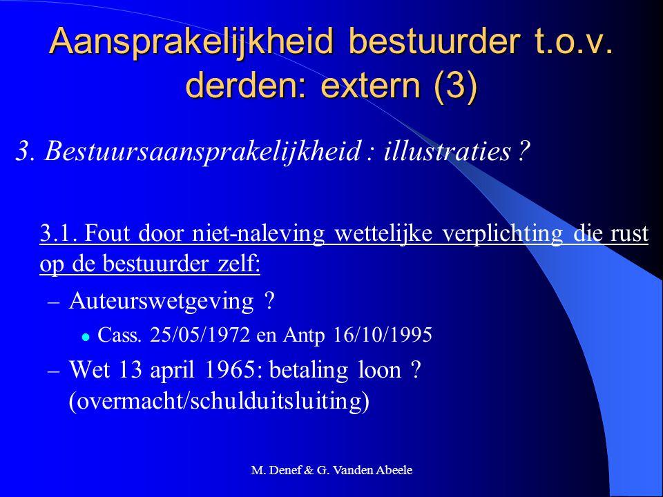 M. Denef & G. Vanden Abeele Aansprakelijkheid bestuurder t.o.v. derden: extern (3) 3. Bestuursaansprakelijkheid : illustraties ? 3.1. Fout door niet-n