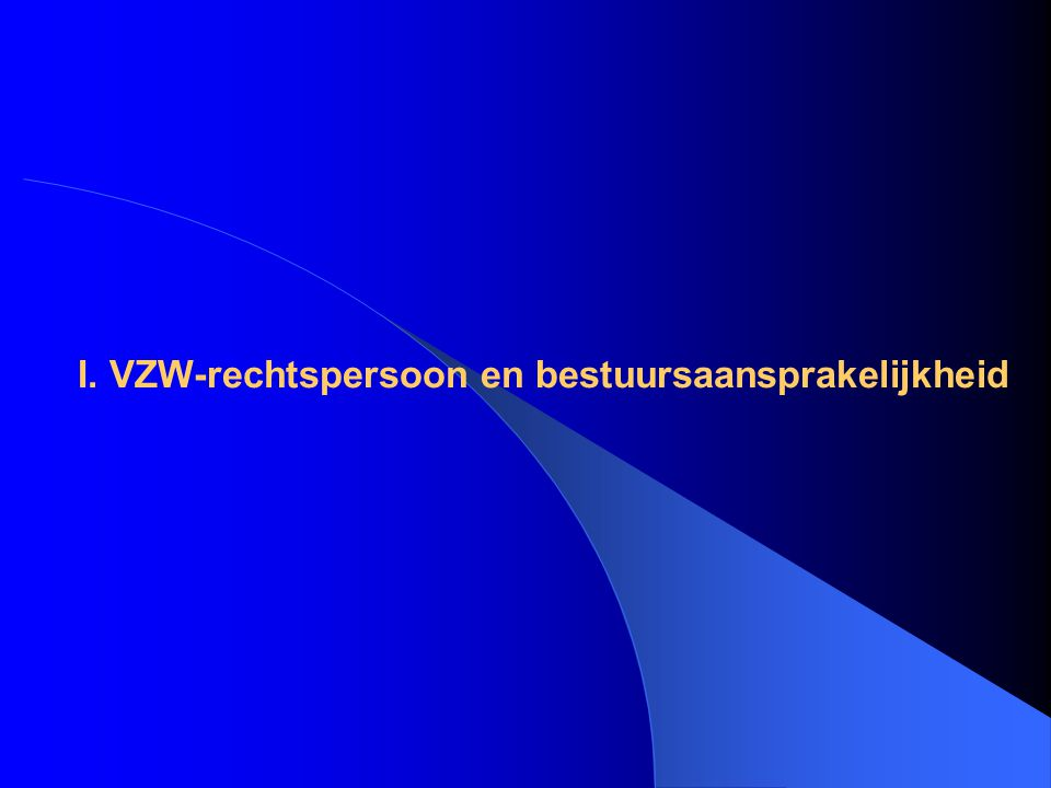 I. VZW-rechtspersoon en bestuursaansprakelijkheid