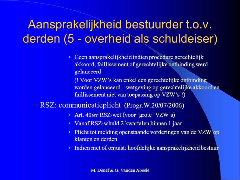 M. Denef & G. Vanden Abeele Aansprakelijkheid bestuurder t.o.v. derden (5 - overheid als schuldeiser) Geen aansprakelijkheid indien procedure gerechte