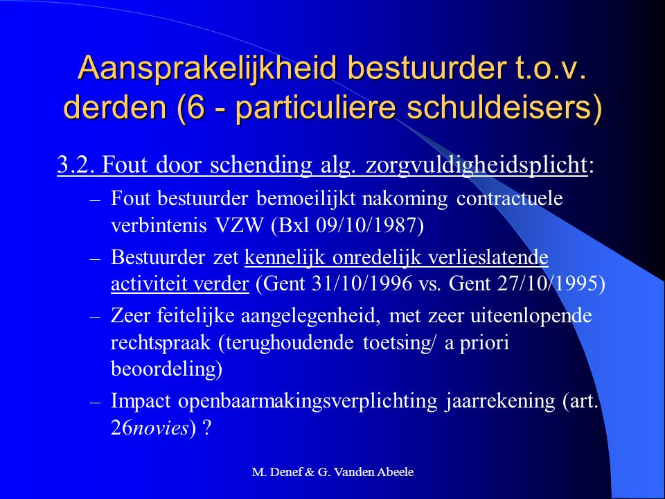 M. Denef & G. Vanden Abeele Aansprakelijkheid bestuurder t.o.v. derden (6 - particuliere schuldeisers) 3.2. Fout door schending alg. zorgvuldigheidspl