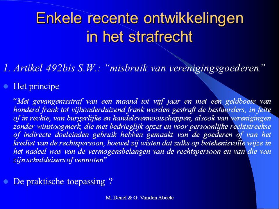 """M. Denef & G. Vanden Abeele Enkele recente ontwikkelingen in het strafrecht 1. Artikel 492bis S.W.: """"misbruik van verenigingsgoederen"""" Het principe """"M"""
