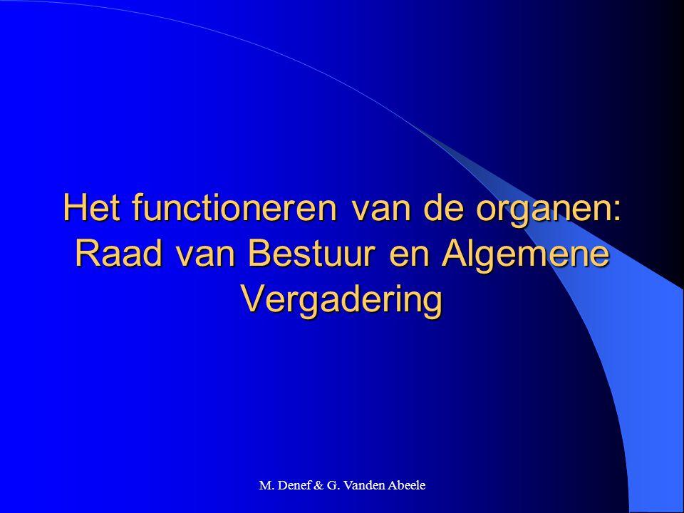 M. Denef & G. Vanden Abeele Het functioneren van de organen: Raad van Bestuur en Algemene Vergadering