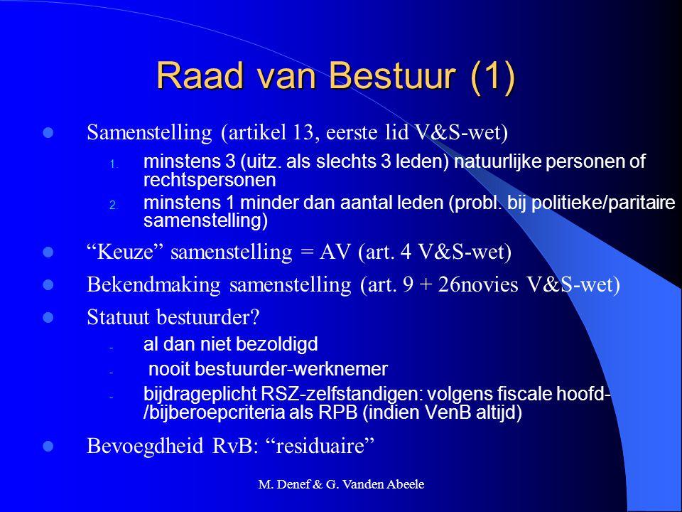 M. Denef & G. Vanden Abeele Raad van Bestuur (1) Samenstelling (artikel 13, eerste lid V&S-wet) 1. minstens 3 (uitz. als slechts 3 leden) natuurlijke