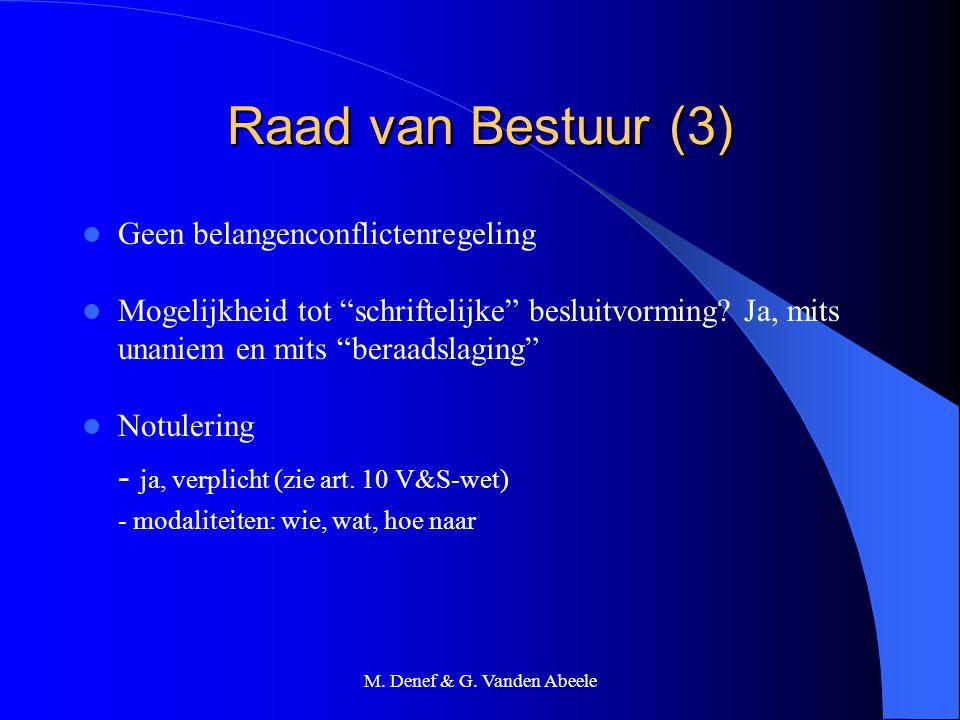 """M. Denef & G. Vanden Abeele Raad van Bestuur (3) Geen belangenconflictenregeling Mogelijkheid tot """"schriftelijke"""" besluitvorming? Ja, mits unaniem en"""