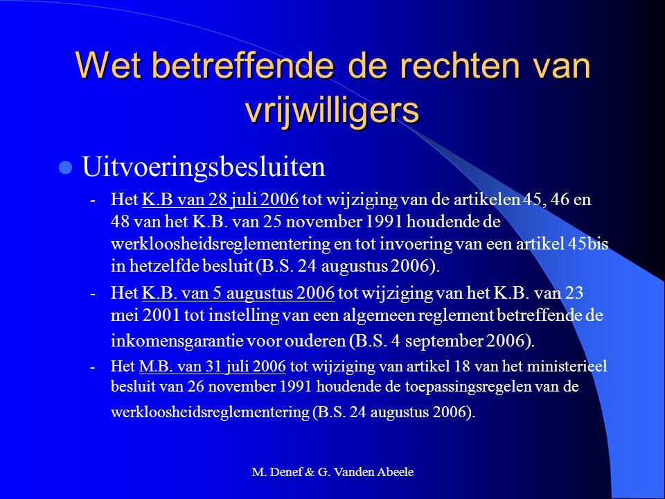 M. Denef & G. Vanden Abeele Wet betreffende de rechten van vrijwilligers Uitvoeringsbesluiten - Het K.B van 28 juli 2006 tot wijziging van de artikele