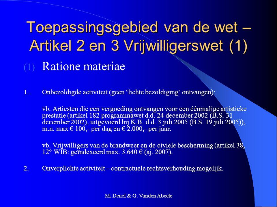 M. Denef & G. Vanden Abeele Toepassingsgebied van de wet – Artikel 2 en 3 Vrijwilligerswet (1) (1) Ratione materiae 1. Onbezoldigde activiteit (geen '
