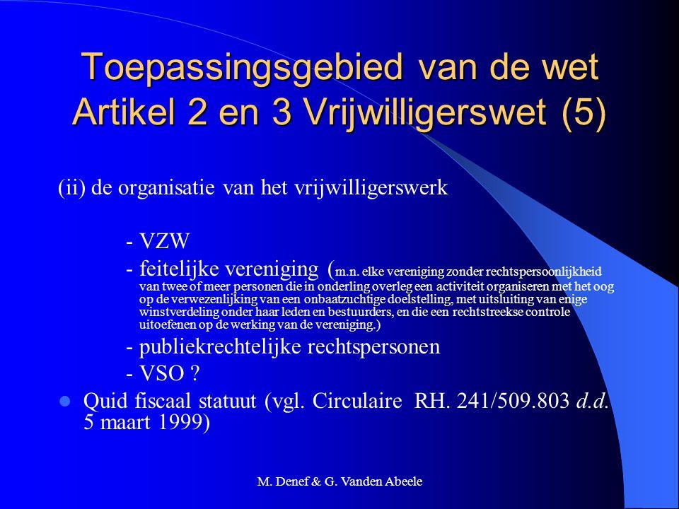 M. Denef & G. Vanden Abeele Toepassingsgebied van de wet Artikel 2 en 3 Vrijwilligerswet (5) (ii) de organisatie van het vrijwilligerswerk - VZW - fei