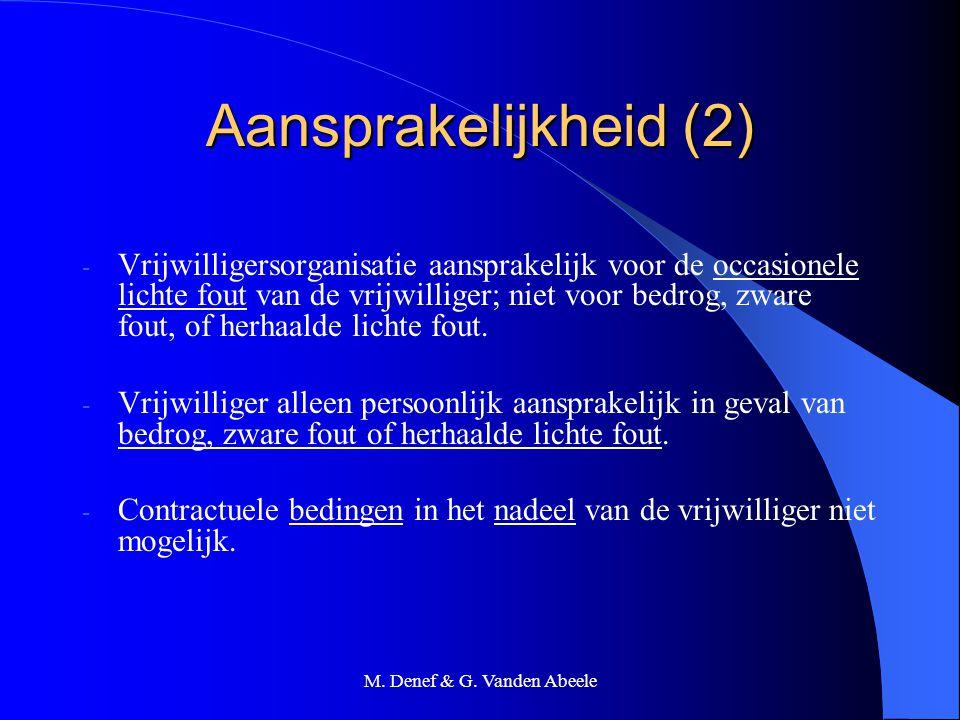 M. Denef & G. Vanden Abeele Aansprakelijkheid (2) - Vrijwilligersorganisatie aansprakelijk voor de occasionele lichte fout van de vrijwilliger; niet v