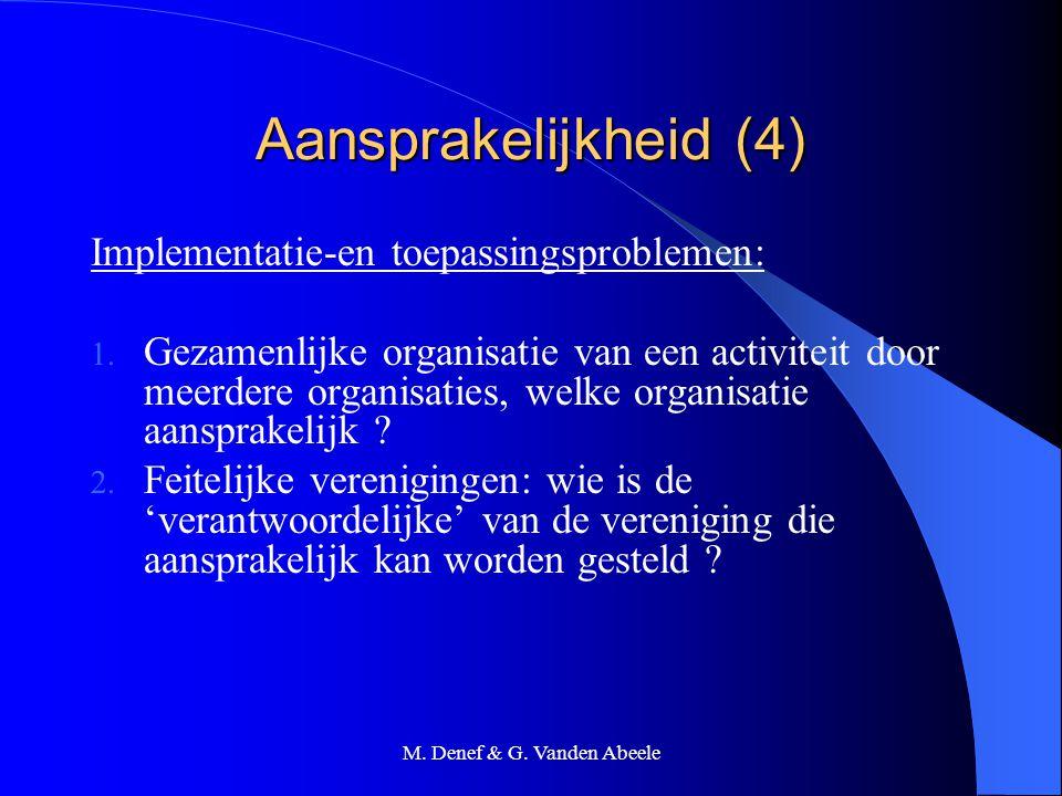 M. Denef & G. Vanden Abeele Aansprakelijkheid (4) Implementatie-en toepassingsproblemen: 1. Gezamenlijke organisatie van een activiteit door meerdere