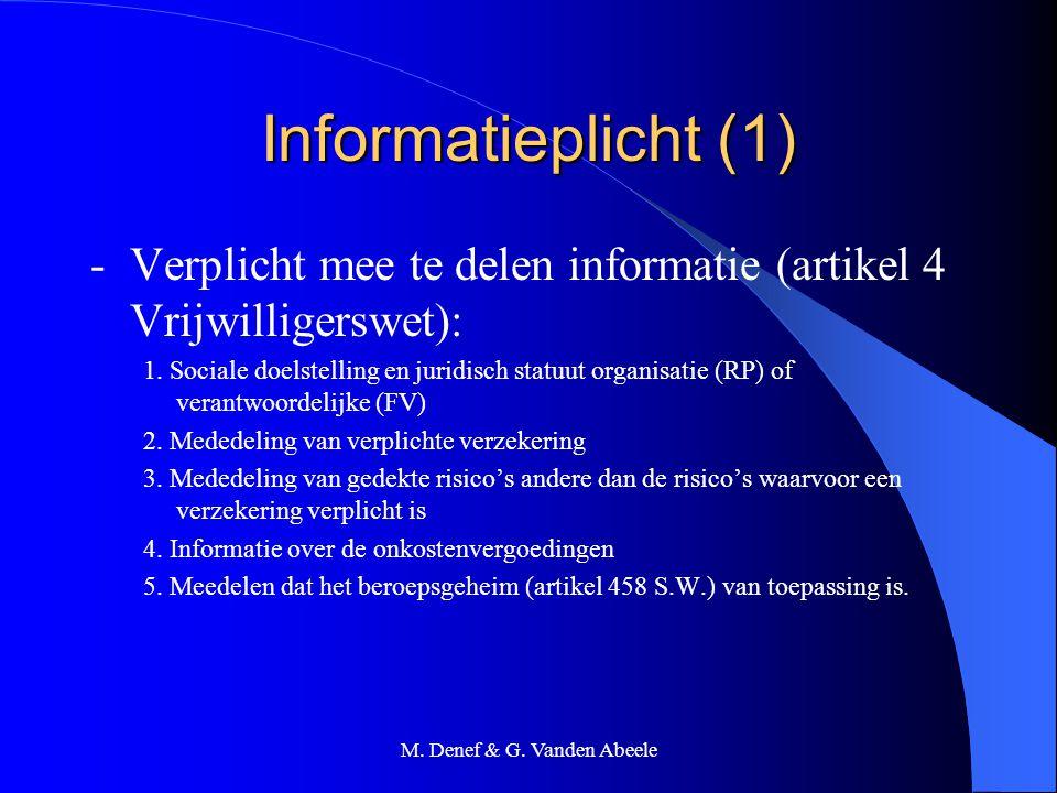 M. Denef & G. Vanden Abeele Informatieplicht (1) - Verplicht mee te delen informatie (artikel 4 Vrijwilligerswet): 1. Sociale doelstelling en juridisc