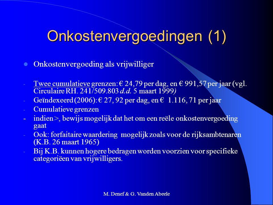 M. Denef & G. Vanden Abeele Onkostenvergoedingen (1) Onkostenvergoeding als vrijwilliger - Twee cumulatieve grenzen: € 24,79 per dag, en € 991,57 per