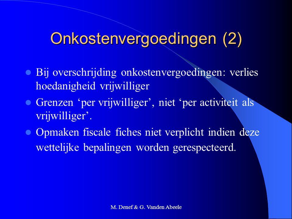 M. Denef & G. Vanden Abeele Onkostenvergoedingen (2) Bij overschrijding onkostenvergoedingen: verlies hoedanigheid vrijwilliger Grenzen 'per vrijwilli