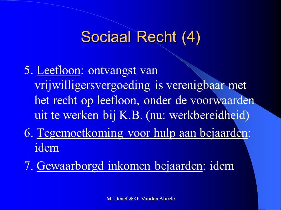 M. Denef & G. Vanden Abeele Sociaal Recht (4) 5. Leefloon: ontvangst van vrijwilligersvergoeding is verenigbaar met het recht op leefloon, onder de vo