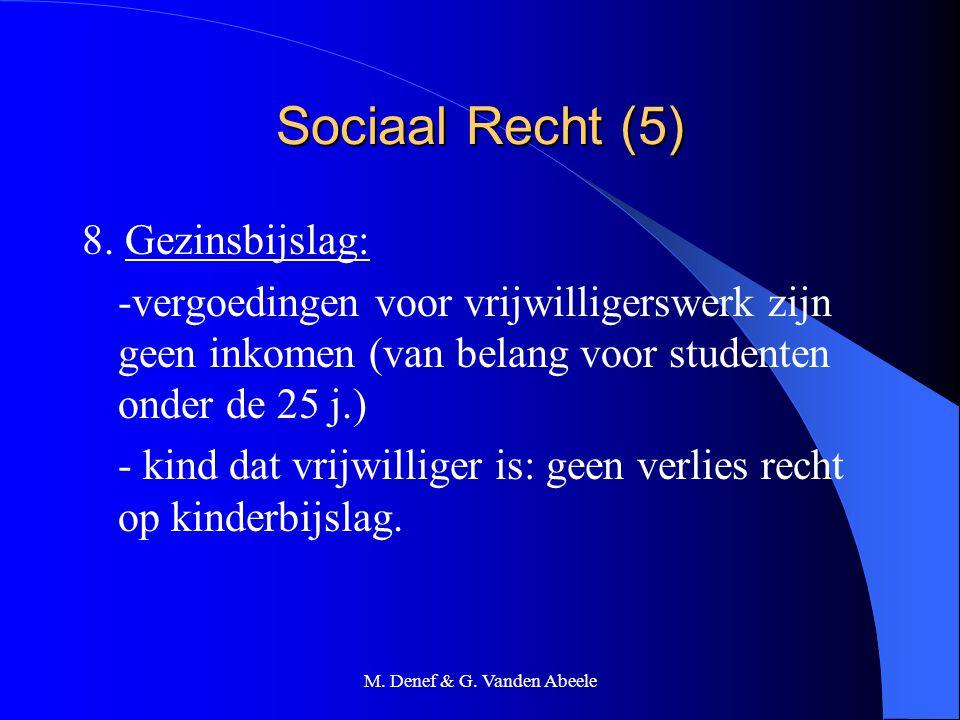 M. Denef & G. Vanden Abeele Sociaal Recht (5) 8. Gezinsbijslag: -vergoedingen voor vrijwilligerswerk zijn geen inkomen (van belang voor studenten onde