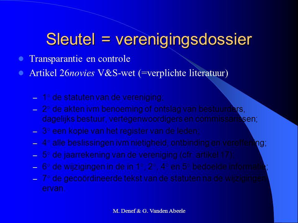 M. Denef & G. Vanden Abeele Sleutel = verenigingsdossier Transparantie en controle Artikel 26novies V&S-wet (=verplichte literatuur) – 1° de statuten