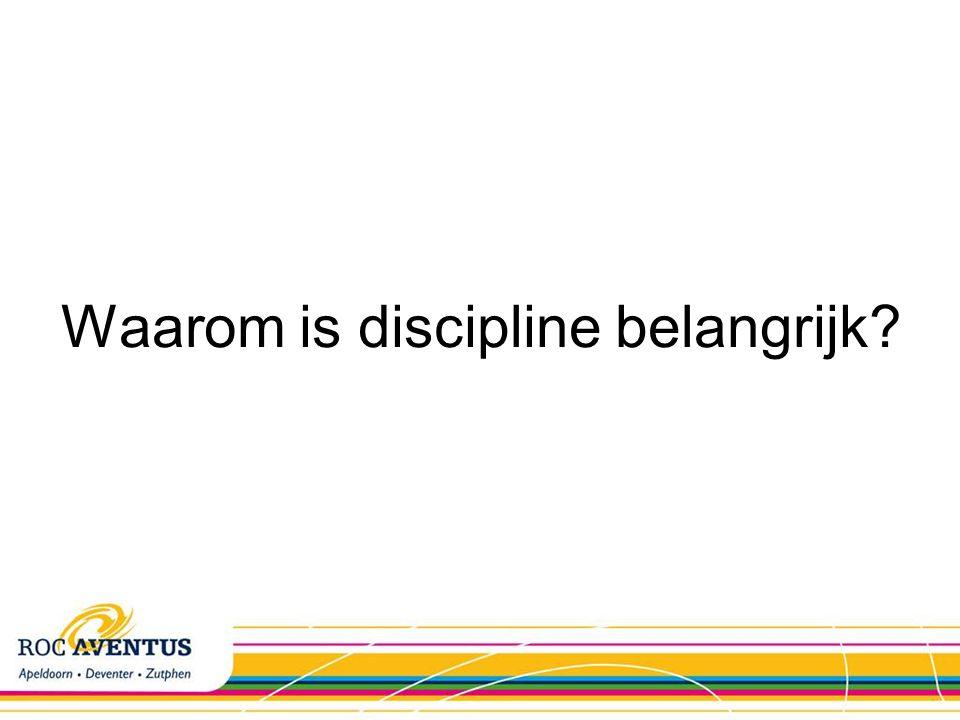 Waarom is discipline belangrijk?