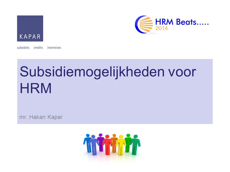 Subsidiemogelijkheden voor HRM mr. Hakan Kapar