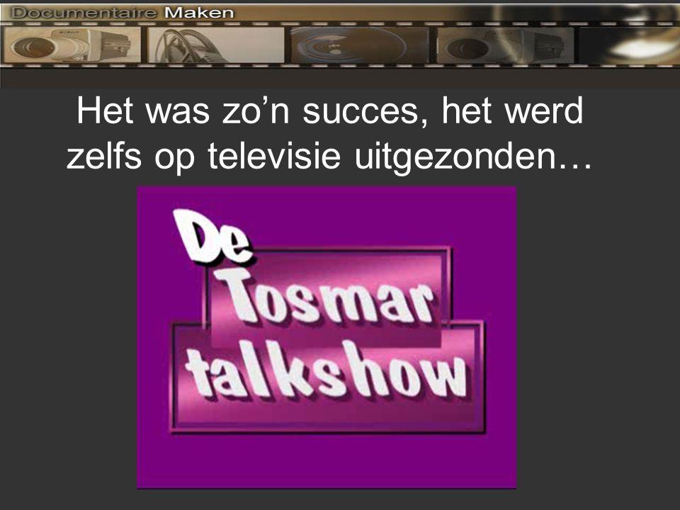 Het was zo'n succes, het werd zelfs op televisie uitgezonden…