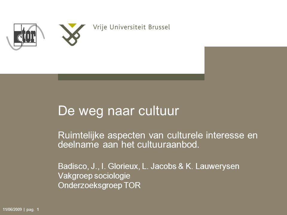 De weg naar cultuur 11/06/2009 | pag. 12 Resultaten: interesse