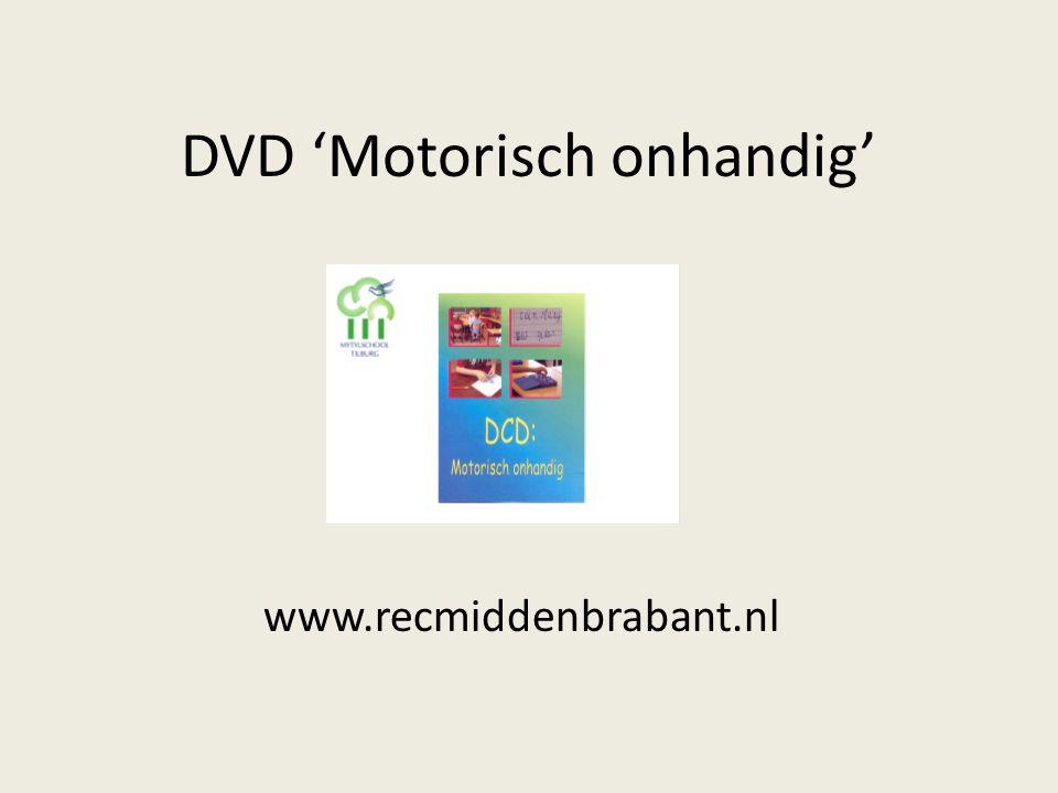 DVD 'Motorisch onhandig' www.recmiddenbrabant.nl