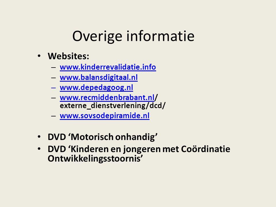 Overige informatie Websites: – www.kinderrevalidatie.info www.kinderrevalidatie.info – www.balansdigitaal.nl www.balansdigitaal.nl – www.depedagoog.nl
