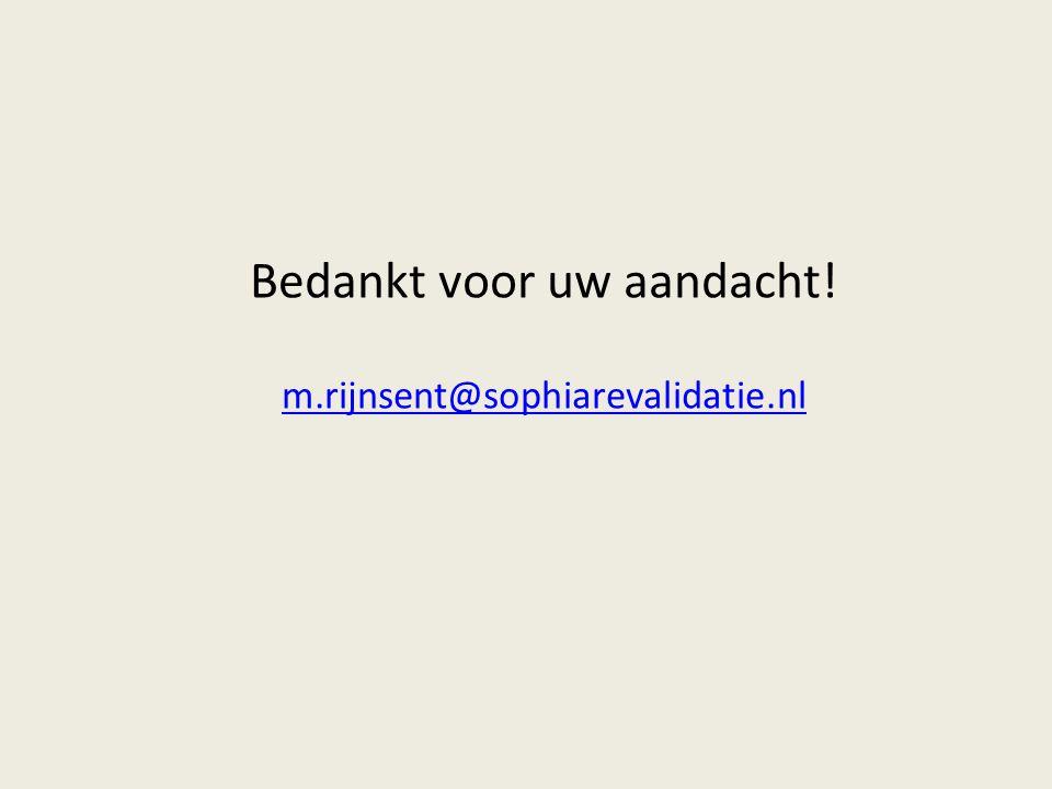 Bedankt voor uw aandacht! m.rijnsent@sophiarevalidatie.nl