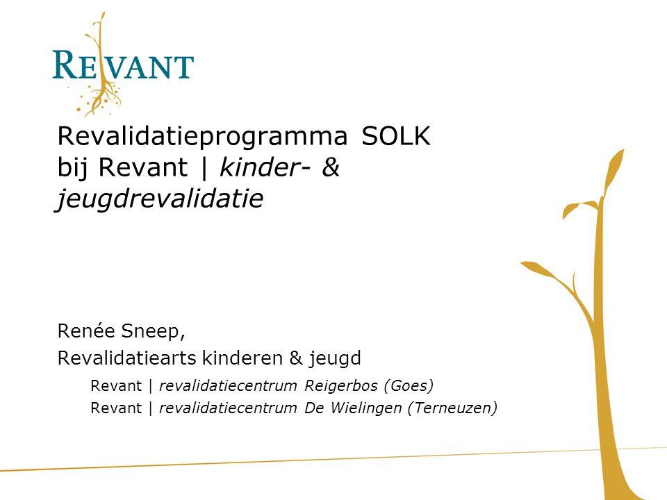 Revalidatieprogramma SOLK bij Revant | kinder- & jeugdrevalidatie Renée Sneep, Revalidatiearts kinderen & jeugd Revant | revalidatiecentrum Reigerbos