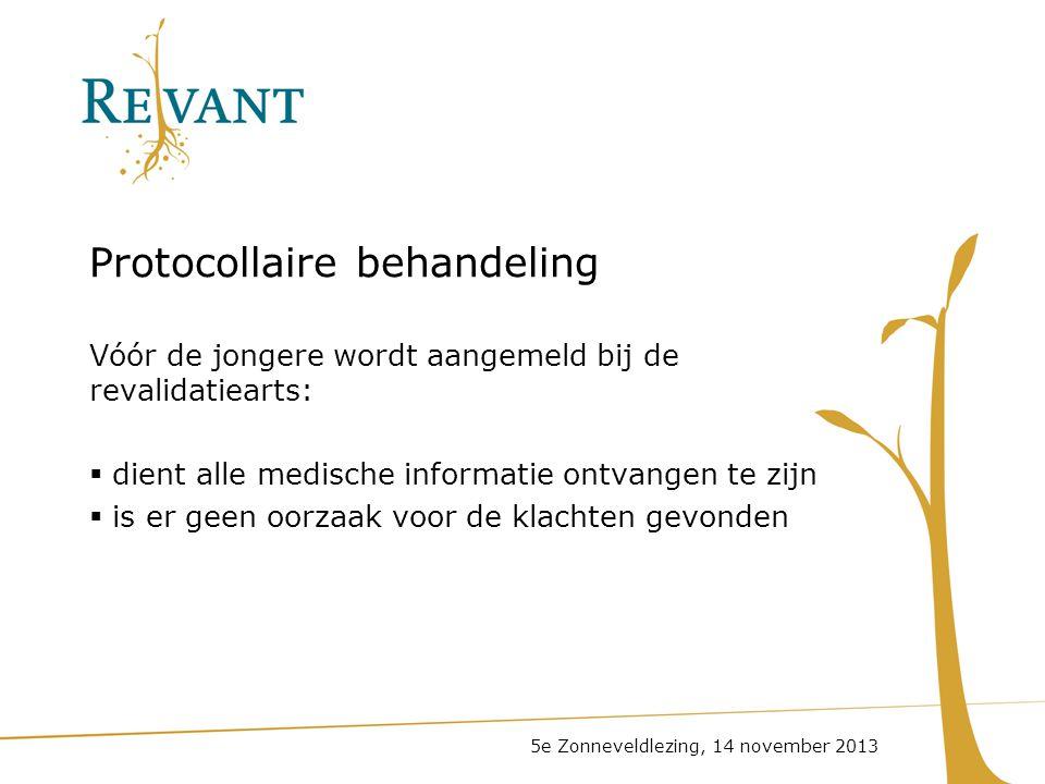 Protocollaire behandeling Vóór de jongere wordt aangemeld bij de revalidatiearts:  dient alle medische informatie ontvangen te zijn  is er geen oorz