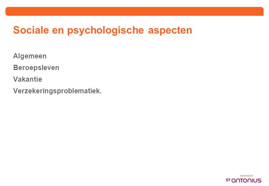 Sociale en psychologische aspecten Algemeen Beroepsleven Vakantie Verzekeringsproblematiek.