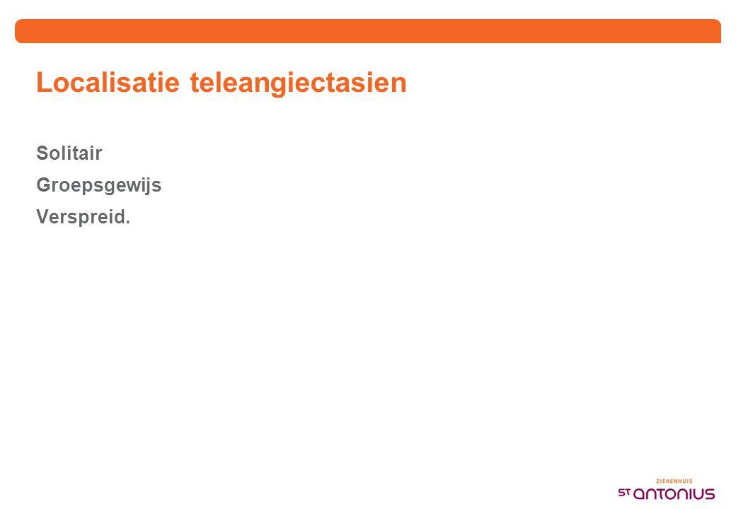 Localisatie teleangiectasien Solitair Groepsgewijs Verspreid.