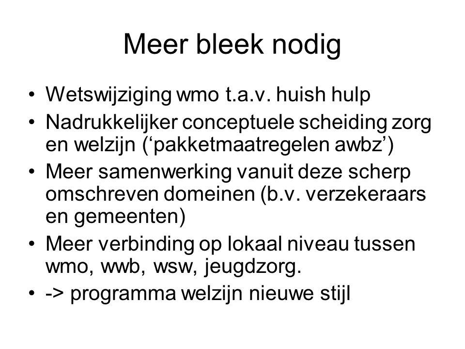 Meer bleek nodig Wetswijziging wmo t.a.v.