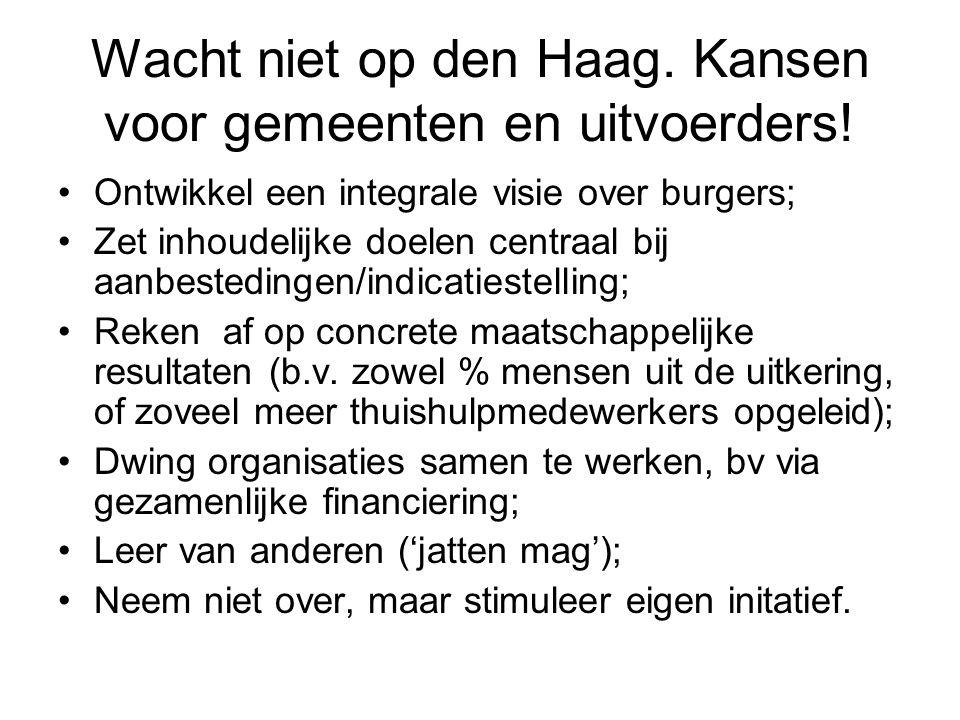 Wacht niet op den Haag.Kansen voor gemeenten en uitvoerders.