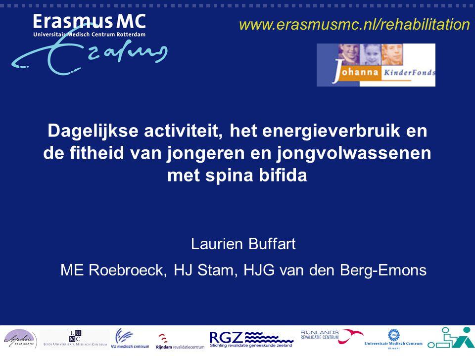 Dagelijkse activiteit, het energieverbruik en de fitheid van jongeren en jongvolwassenen met spina bifida Laurien Buffart ME Roebroeck, HJ Stam, HJG v