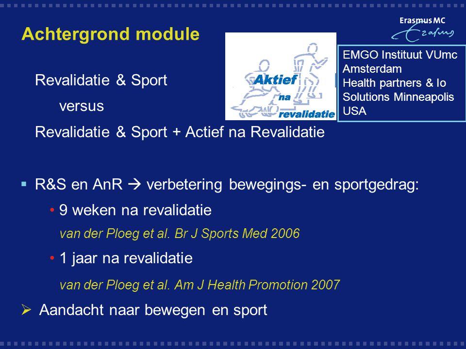 Achtergrond module  Revalidatie & Sport  versus  Revalidatie & Sport + Actief na Revalidatie  R&S en AnR  verbetering bewegings- en sportgedrag:
