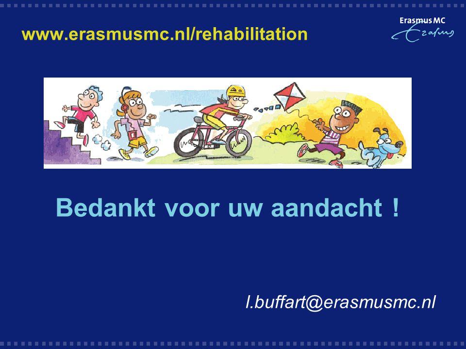 www.erasmusmc.nl/rehabilitation Bedankt voor uw aandacht ! l.buffart@erasmusmc.nl