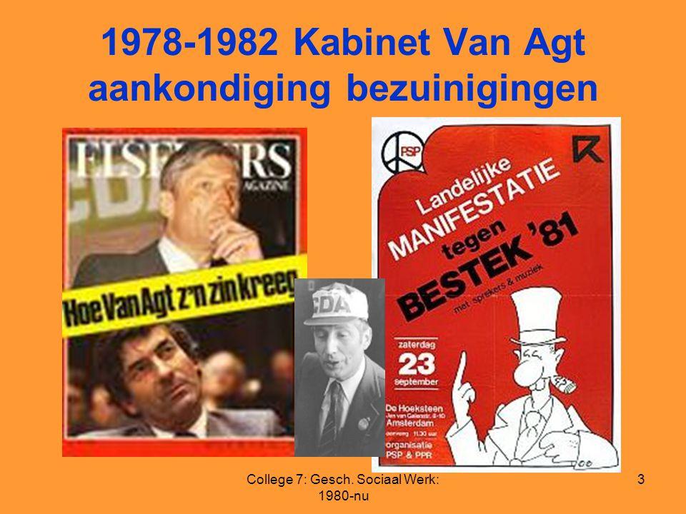 College 7: Gesch. Sociaal Werk: 1980-nu 3 1978-1982 Kabinet Van Agt aankondiging bezuinigingen