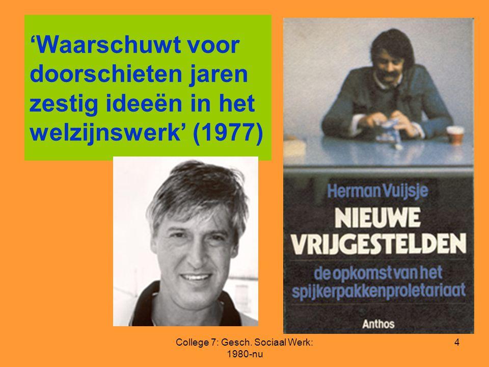 College 7: Gesch. Sociaal Werk: 1980-nu 4 'Waarschuwt voor doorschieten jaren zestig ideeën in het welzijnswerk' (1977)