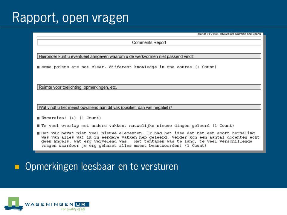 Rapport, open vragen Opmerkingen leesbaar en te versturen