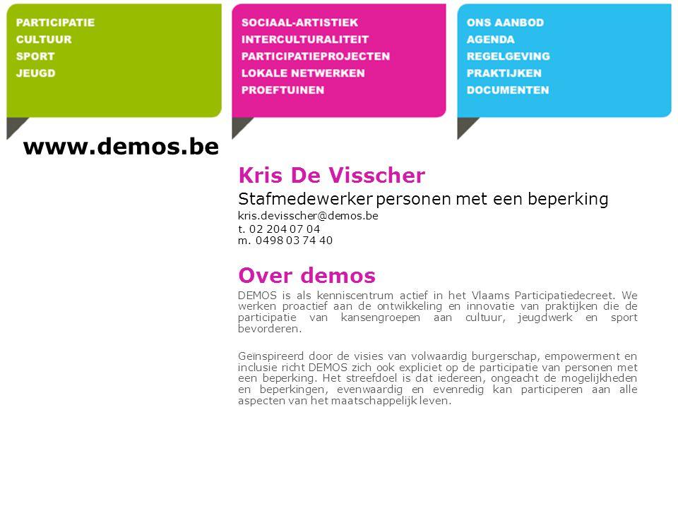 Kris De Visscher Stafmedewerker personen met een beperking kris.devisscher@demos.be t. 02 204 07 04 m. 0498 03 74 40 Over demos DEMOS is als kenniscen