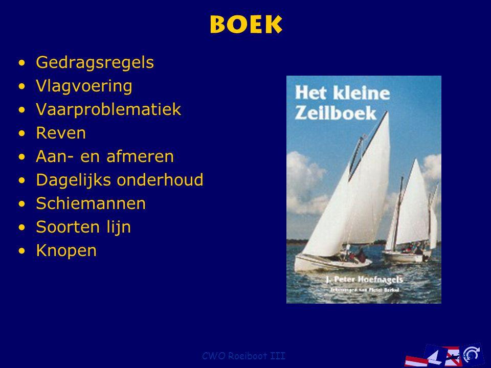 CWO Roeiboot III145 Boek Gedragsregels Vlagvoering Vaarproblematiek Reven Aan- en afmeren Dagelijks onderhoud Schiemannen Soorten lijn Knopen