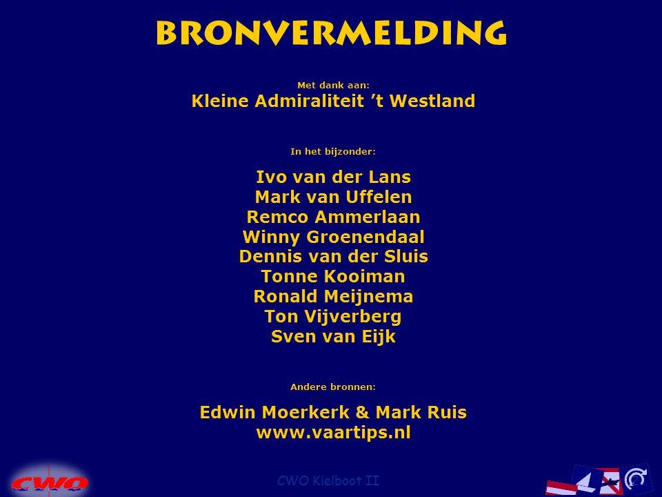 CWO Kielboot II2 Met dank aan: Kleine Admiraliteit 't Westland In het bijzonder: Ivo van der Lans Mark van Uffelen Remco Ammerlaan Winny Groenendaal D