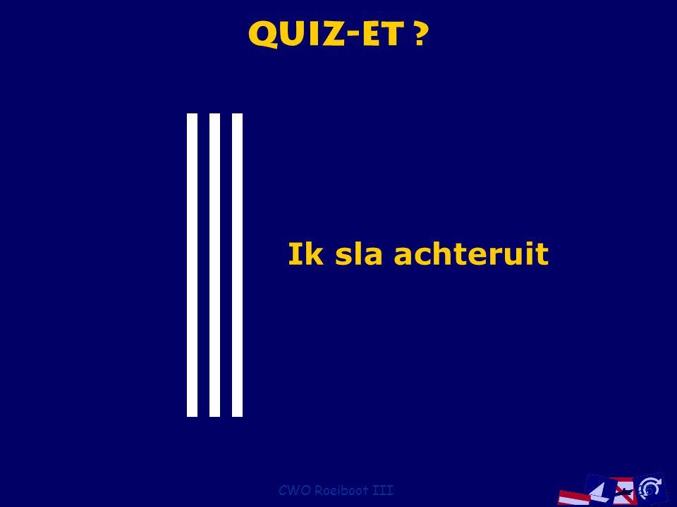 CWO Roeiboot III25 Quiz-et ? Ik sla achteruit