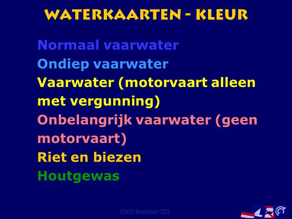 CWO Roeiboot III29 Waterkaarten - Kleur Normaal vaarwater Ondiep vaarwater Vaarwater (motorvaart alleen met vergunning) Onbelangrijk vaarwater (geen m