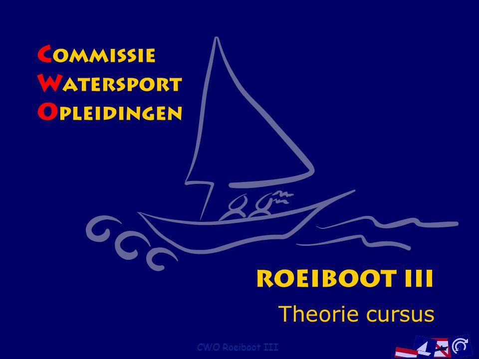 CWO Roeiboot III3 C ommissie W atersport O pleidingen Theorie cursus Roeiboot III