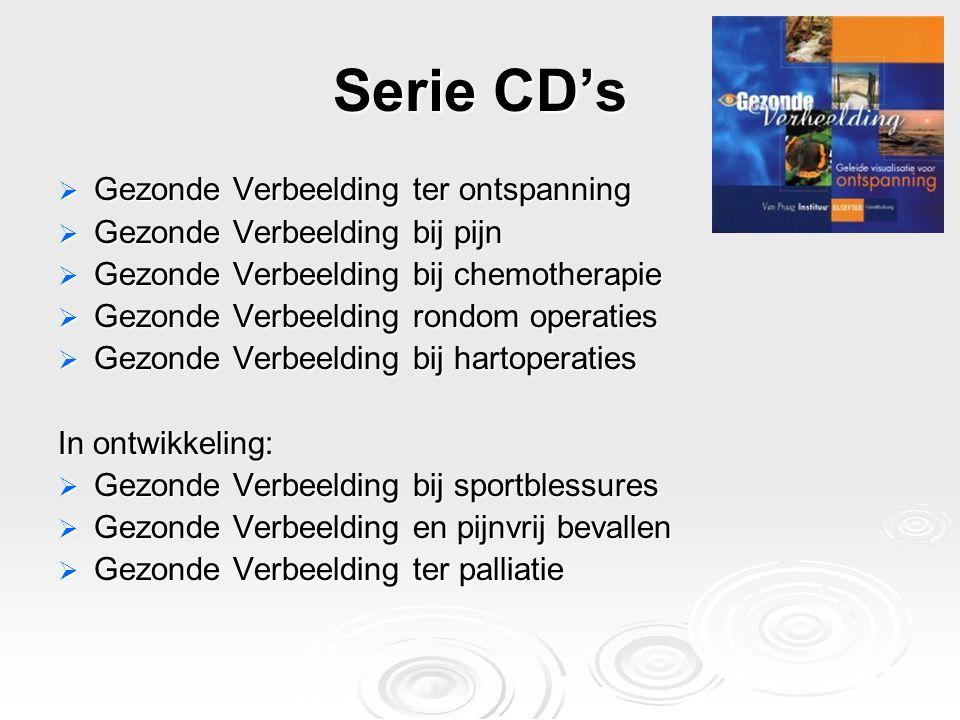 Serie CD's  Gezonde Verbeelding ter ontspanning  Gezonde Verbeelding bij pijn  Gezonde Verbeelding bij chemotherapie  Gezonde Verbeelding rondom o