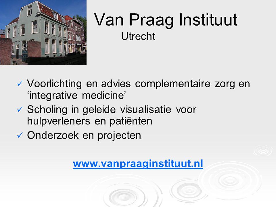 Van Praag Instituut Utrecht Voorlichting en advies complementaire zorg en 'integrative medicine' Voorlichting en advies complementaire zorg en 'integr