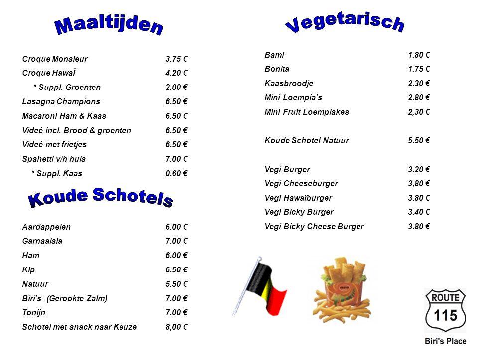 Belegde broodjes Smoskes Beefburger3.30 €4.80 € Braadworst3.50 €5.00 € Bicky Boulet2.90 €4.40 € Boulet2.80 €4.30 € Carrero3.30 €4.80 € Curryrol2,00 €N