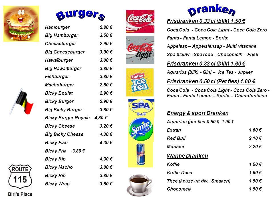 Kinder Frietje1.60 € Klein Frietje1.80 € Middel Friet2.00 € Grote Friet2.20 € Familie Friet6.50 € Kinderbox4.50 € (Frietje, 3 snacks. Drankje, gadget)